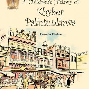 A Children's History of Khyber Pakhtunkhwa (English Version)