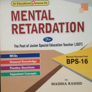 Mental Retardation for the post of Junior special education teacher BPS 16