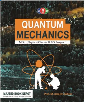 Quantum Mechanics Kaleem Akhtar
